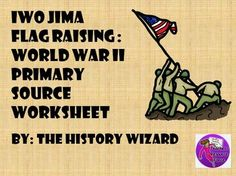 This worksheet allows students to use a primary source document to learn about the famous flag raising over Iwo Jima by American Marines during World War II.   This activity is very easy to use. All you have to do is print off the primary source from the following website for classroom use or direct students to the website to answer the worksheet questions:  http://www.eyewitnesstohistory.com/pfiwoflag.htm Click here to view the website.
