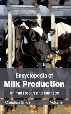 Encyclopedia of Milk Production: Animal Health and Nutrition