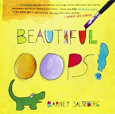 Beautiful Oops! by Barney Saltzberg http://www.amazon.com/dp/076115728X/ref=cm_sw_r_pi_dp_AQ54ub0PMH8XB This book has a great message about using mistakes as inspiration for art making.