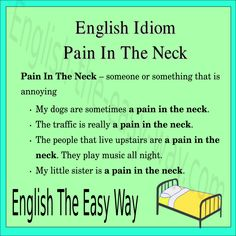 Learn English  I don't like ________ that are a pain in the neck 1. people 2. lights http://english-the-easy-way.com/Idioms/Pain_In_The_Neck.html #Idiom