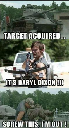 You can't go up against Daryl Dixon!!