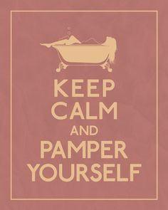Keep calm and pamper yourself. Pampering yourself is just a click away at Walgreens.com