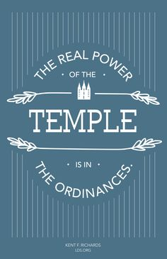 """The real power of the temple is in the ordinances."" — Kent F. Richards #LDS"