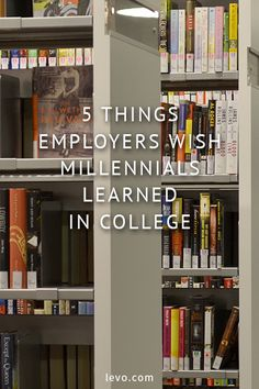 5 things employers wished Millennials learned in college. www.levo.com