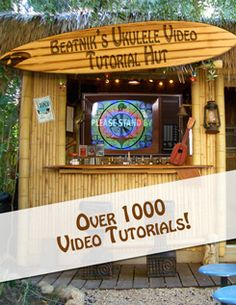 BeatNik's Ukulele Video Tutorial Hut has over 1000 streaming ukulele lessons on video!