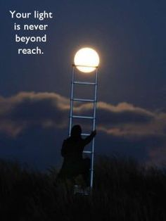 Climb on up... your Bright Light awaits.... Seed of Light
