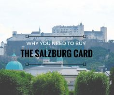 Top Destinations: Salzburg Part 1 - Why You Need To Buy The Salzburg Card
