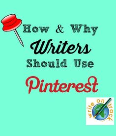 This Lady shares great ways to use Pinterest. Why (and How) Writers Should Use Pinterest - Write On Track | Write On Track