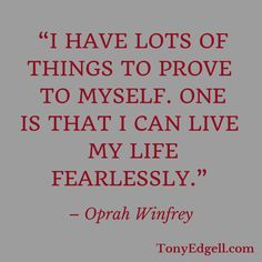 """Live your life fearlessly! - Tony Edgell  Take a look at my book """"The Hero Inside You"""" on Amazon."""