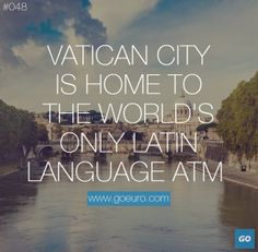 Vatican City is home to the world's only Latin language ATM. #traveltrivia
