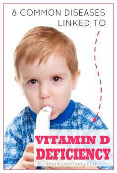 8 common diseases linked to vitamin D deficiency. www.thankyourbody.com