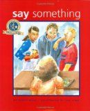 Say Something by Peggy Moss is a story written from the perspective of a young girl who learns that feeling sorry for kids who are teased is not enough.