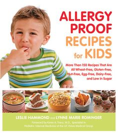 Allergy Proof Recipes for Kids: More Than 150 Recipes That are All Wheat-Free, Gluten-Free, Nut-Free, Egg-Free and Low in Sugar ebook by Leslie Hammond,Lynne Marie Rominger - Rakuten Kobo Wheat Free Recipes, Dairy Free Recipes, Baby Food Recipes, Gluten Free, Allergy Free Recipes For Kids, Toddler Recipes, Kid Recipes, Lactose Free, Family Recipes