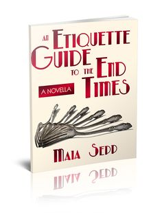 Release Blitz & Giveaway - An Etiquette Guide to the End Times by Maia Sepp