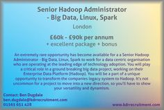 New Job: Senior Hadoop Administrator - Big Data, Linux, Spark needed in London. Contact Ben to find out more or apply online today!