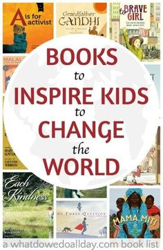 Books to inspire kids to change the world.
