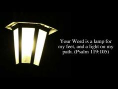 J.R. Miller - A Lamp for my Feet (+playlist)  Psalm 119:105 Your word is a lamp for my feet,    a light on my path.  Psalm 119:133 Direct my footsteps according to your word; let no sin rule over me.