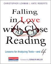 Falling in Love with Close Reading by Christopher Lehman, Kate Roberts - Heinemann Publishing
