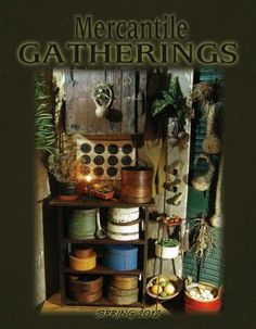 ★Primitive★Mercantile Gatherings Magazine★Spring Issue★2012★