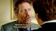 charming life pattern: house m.d - quote - hugh laurie Tv Quotes, Movie Quotes, Motivational Quotes, Life Quotes, Dr House Quotes, It's Never Lupus, House And Wilson, Everybody Lies, Gregory House