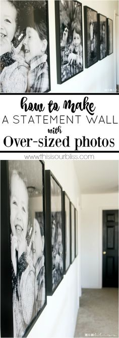 How to Create A Statement Wall Using Large Scale Family Photos   This is our Bliss