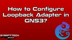 █ How to Use Loopback Adapter in GNS3?   SYSNETTECH Solutions ───────────────────────────────────────── █ Watch the Video ► https://www.youtube.com/watch?v=nHApqX9RWuA ───────────────────────────────────────── #GNS3 #Loopback #Loop #LoopbackAdapter #Network #Cisco #CiscoNetworking #CCNA #CCNP #CCENT #ICND #CiscoSystems #Router #Routing #Switching #Switch #Adapter #GNS3Labs #GNS3Tutorial #Howto #YouTube