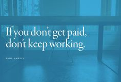 If you don't get paid, don't keep working.