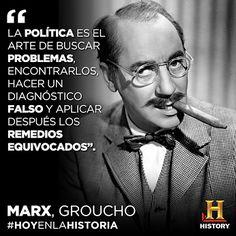 """- Groucho Marx - """" La politica es el arte de buscar problemas , encontrarlos , hacer un diagnostico falso ,y aplicar despues los remedios equivocados """" . . .   @swami1951 Sign Quotes, Funny Quotes, Influence Quotes, True Facts, Spanish Quotes, Sociology, Great Pictures, Sentences, Quotations"""