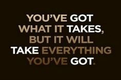 You Have What It Takes Quotes health and fitness quotes