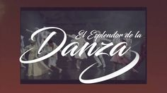 CECUT - El Esplendor de la Danza