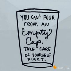 Top Tip from BusyHive. ''Take time for yourself. You can't pour from an empty cup''. BH. #busyhive #massage #massagetherapy #tuesdaytips