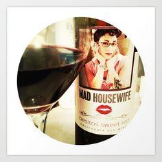 Mad Housewife & #Wine #Art #Decor Print by Damn_Que_Mala - $16.00