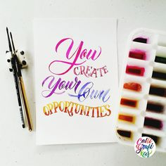 You create your own opportunities Paper: Canson Paint: Dr. Ph Martin's radiant concentrated watercolors & Walnut Ink Brush: Silver Brush Black Velvet round no 2 & Escoda round no 2 Brush Pen Calligraphy, Calligraphy Letters, Brush Lettering, Modern Calligraphy, Watercolor Typography, Watercolor Quote, Watercolor Paper, Creative Lettering, Amazing Drawings
