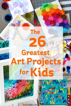 There are lots of great ideas out there to get those creative juices flowing for your next art project with the kids. Here are 26 of the greatest!
