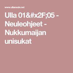 Ulla 01/05 - Neuleohjeet - Nukkumaijan unisukat