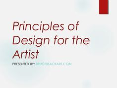 The principles of design for Art.  I really like the art work used to explain balance.