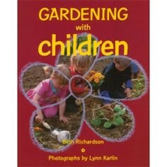 Gardening with Children (eBook). Purchase it here http://store.finegardening.com/gardening-with-children-richardson-ebook-077789.html