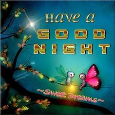 May the Lord Bless You and keep You through the Night!  Good Night and God Bless Everyone!