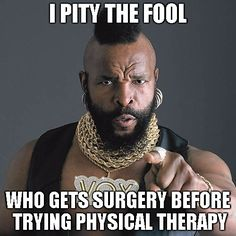 A Mr T Pity The Fool meme. Caption your own images or memes with our Meme Generator. School Quotes, School Humor, Funny School, School Stuff, Pta School, Physical Therapy Humor, Physical Therapist, Superman, Funny April Fools Pranks
