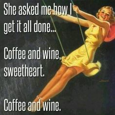 Motivation Moment - Coffee and wine...how else would we get it all done?