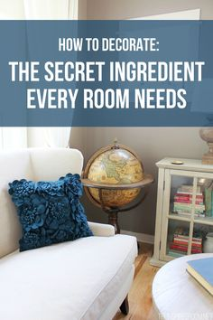 How to Decorate -The Secret Ingredient Every Room Needs - The Insipred Room