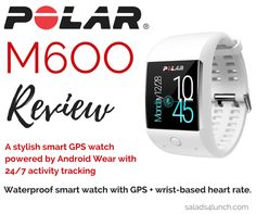 Polar M600 Review Stylish waterproof smart watch with GPS, wrist-based heart rate and 247 activity tracking
