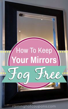 How To Keep Your Mirrors Fog Free - Raining Hot Coupons Household Cleaning Tips, Cleaning Day, Bathroom Cleaning, Diy Cleaning Products, Cleaning Solutions, Cleaning Hacks, Diy Mirror, Diy Cleaners, Cleaning
