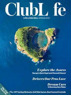 The Allure of the Azores - ClubLife Magazine