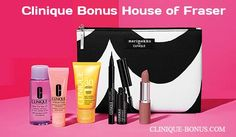 Clinique Bonus at House of Fraser. A 6-pc gift with any 2 Clinique products purchase.