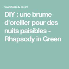 DIY : une brume d'oreiller pour des nuits paisibles - Rhapsody in Green