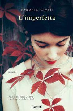 I migliori libri del 2016 – L'imperfetta di Carmela Scotti (Garzanti)