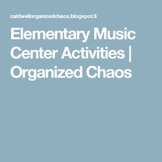 Elementary Music Center Activities | Organized Chaos