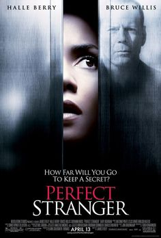 Perfect Stranger (2007) USA Columbia / Revolution Thriller D: James Foley. Halle Berry, Bruce Willis, Giovanni Ribisi, Richard Portnow. (3/10) 27/04/16