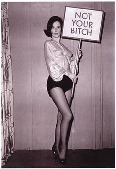 "Woman ""Not Your Bitch"" sign feminist art vintage photo women's liberation woman's lib resistance divorce gift gift female photography Womens Liberation, Vintage Photos Women, Funny Vintage Photos, Pin Up Vintage, Weird Vintage, 50s Vintage, Vintage Hollywood, Funny Posters, Pinup Posters"